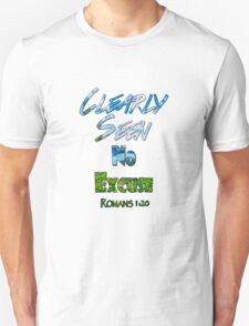 Clearly Seen No Excuse T-Shirt