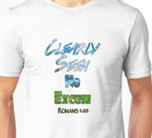 Clearly Seen No Excuse Unisex T-Shirt