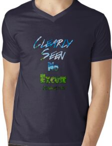 Clearly Seen No Excuse Mens V-Neck T-Shirt