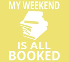 My Weekend Is All Booked Kids Tee