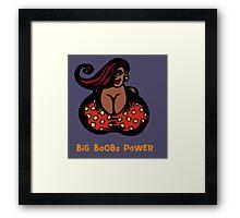 Big Boobs Power 1 Framed Print