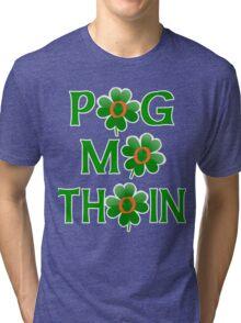 POG MO THOIN with Shamrocks Tri-blend T-Shirt