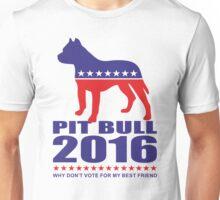 Vote Pit Bull is your Best Friend  Unisex T-Shirt