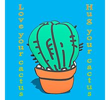 Have you hugged your cactus today?  Photographic Print