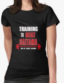 Training to beat saitama Womens Fitted T-Shirt