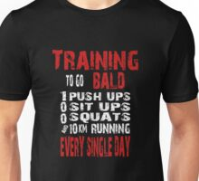 Training To Go Bald Unisex T-Shirt