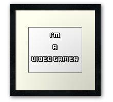 I'm A video Gamer Framed Print