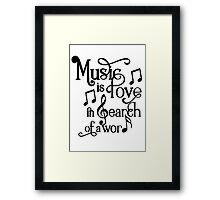 Music is love in search of a word Framed Print