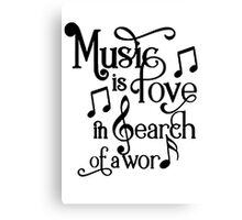 Music is love in search of a word Canvas Print