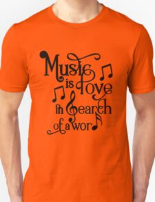 Music is love in search of a word T-Shirt