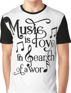 Music is love in search of a word Graphic T-Shirt