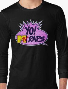 Yo MTV Raps Long Sleeve T-Shirt