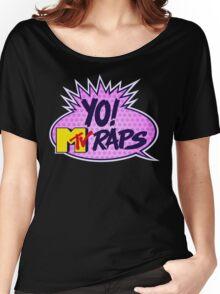 Yo MTV Raps Women's Relaxed Fit T-Shirt