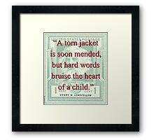 A Torn Jacket Is Soon Mended - Longfellow Framed Print