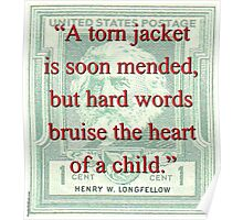 A Torn Jacket Is Soon Mended - Longfellow Poster