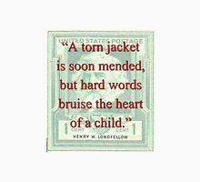A Torn Jacket Is Soon Mended - Longfellow Unisex T-Shirt