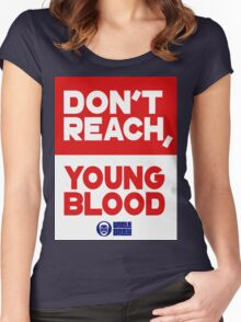 Don't Reach Youngblood - Uncle Drew Women's Fitted Scoop T-Shirt