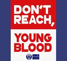 Don't Reach Youngblood - Uncle Drew Unisex T-Shirt