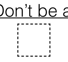 don't be a square by rottingbody