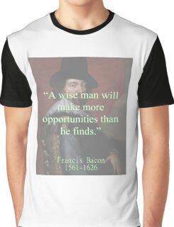 A Wise Man Will Make More Opportunities - Bacon Graphic T-Shirt