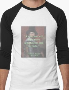 A Wise Man Will Make More Opportunities - Bacon Men's Baseball ¾ T-Shirt