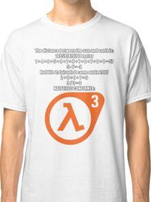 Halflife 3 confirmed Classic T-Shirt