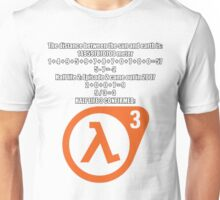 Halflife 3 confirmed Unisex T-Shirt