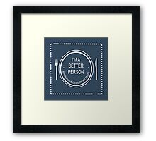 BETTER PERSON Framed Print