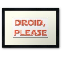 Droid, Please - BB8 Framed Print