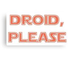 Droid, Please - BB8 Canvas Print