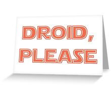 Droid, Please - BB8 Greeting Card