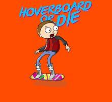 Hoverboard or die Unisex T-Shirt