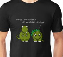 Curse your sudden but inevitable betrayal! (White Text) Unisex T-Shirt
