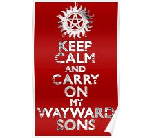 Keep Calm and Carry On (My Wayward Sons) Poster