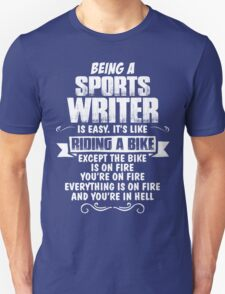 Being A Sports Writer.... T-Shirt