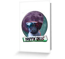 Trippin Balls Pug Greeting Card