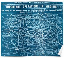 Civil War Maps 0513 Important operations in Virginia The Army of the Potomac across the Rapidan-Scene of the impending conflict between Generals Grant and Lee Inverted Poster