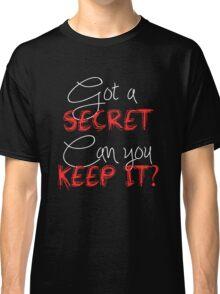 Pretty Little Liars - Got A Secret  Classic T-Shirt