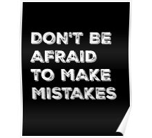 Don't be afraid to make mistakes - Typography Design Poster