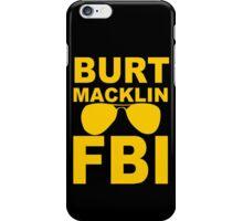 Burt Macklin FBI funny nerd geek geeky iPhone Case/Skin