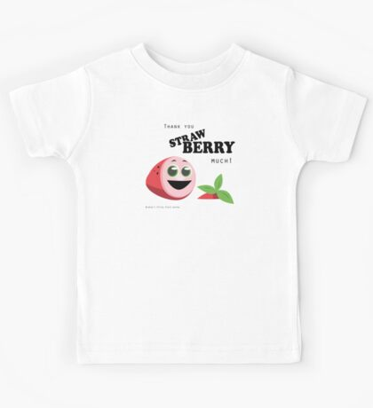 Thank You Strawberry Much! Kids Tee