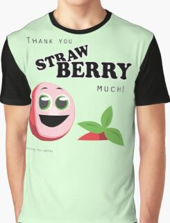 Thank You Strawberry Much! Graphic T-Shirt