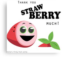 Thank You Strawberry Much! Canvas Print