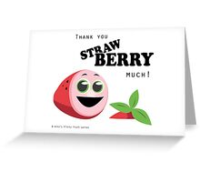 Thank You Strawberry Much! Greeting Card