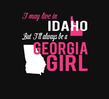 I MAY LIVE IN IDAHO BUT I'LL ALWAYS BE A GEORGIA GIRL Women's Relaxed Fit T-Shirt