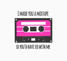I Made You a Mixtape ... Unisex T-Shirt
