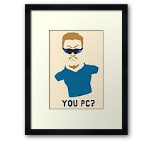 You PC Bro?  Southpark PC Principal (on white) Framed Print