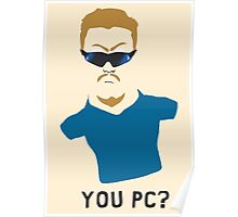 You PC Bro?  Southpark PC Principal (on white) Poster