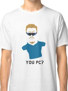 You PC Bro?  Southpark PC Principal (on white) Classic T-Shirt
