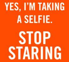 Yes, I'm taking a selfie. Stop staring Kids Tee